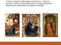 Кілька наївних зображеннь Мадонни , Христа , ангелів і святих спостерігалися ...