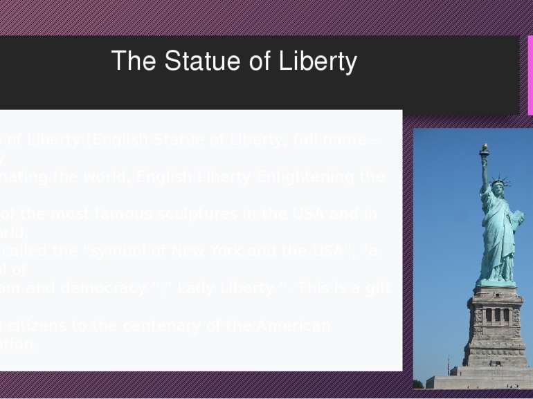 The Statue of Liberty Statue of Liberty (English Statue of Liberty, full name...