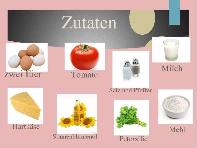 Zutaten zwei Eier Hartkäse Tomate Sonnenblumenöl Salz und Pfeffer Petersilie ...