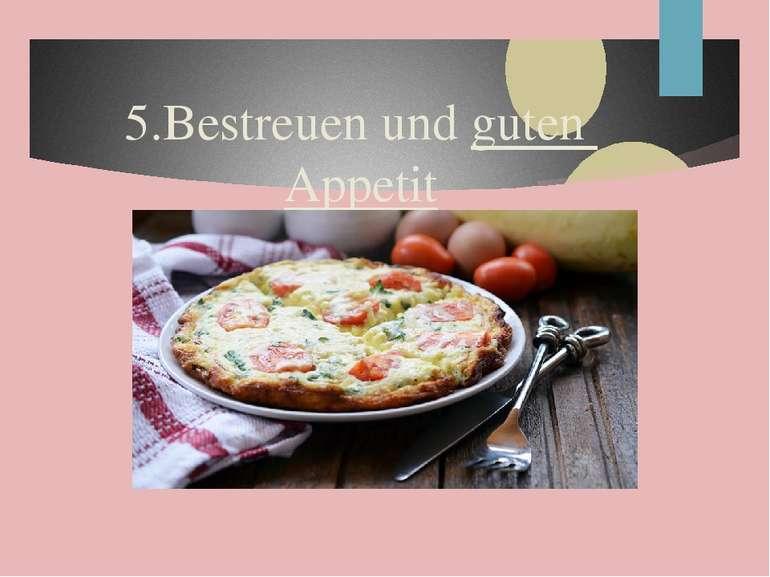 5.Bestreuen und guten Appetit