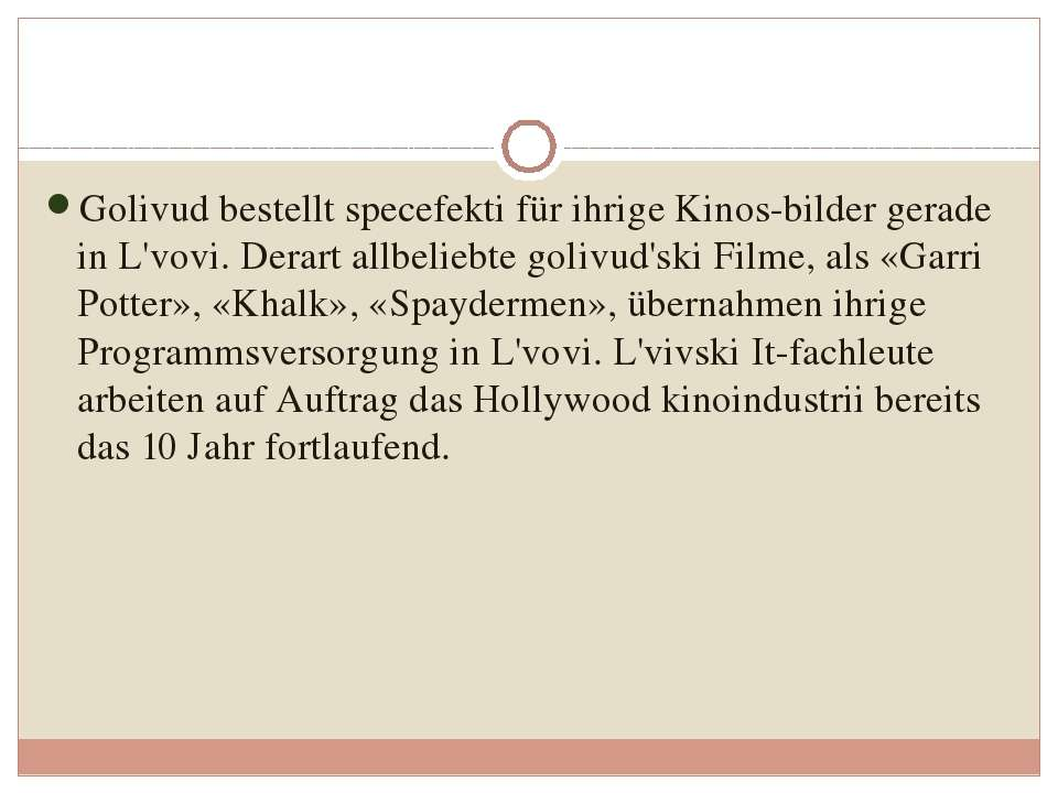 Golivud bestellt specefekti für ihrige Kinos-bilder gerade in L'vovi. Derart ...