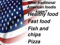 What traditional American foodis know? Healthy food Fast food Fish and chips ...
