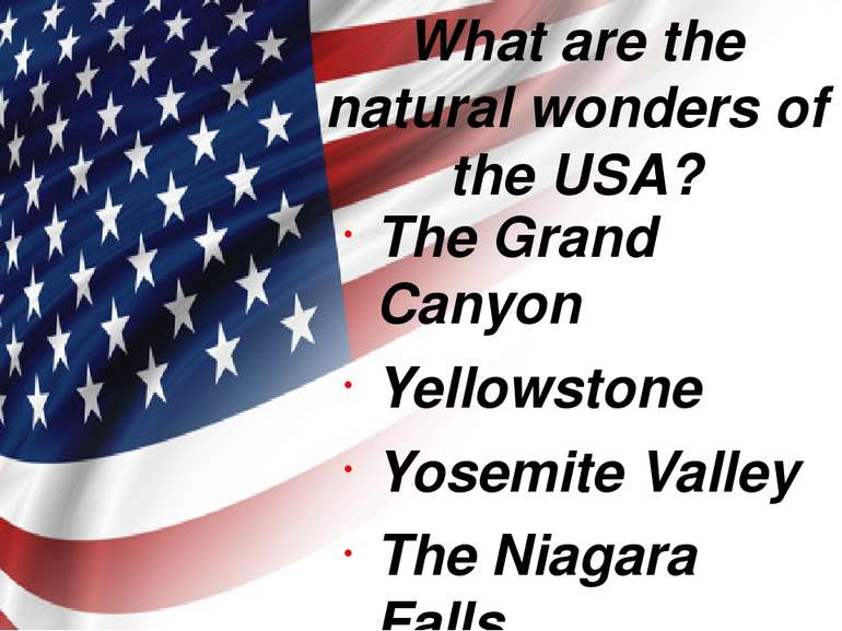 What are the natural wonders of the USA? The Grand Canyon Yellowstone Yosemit...