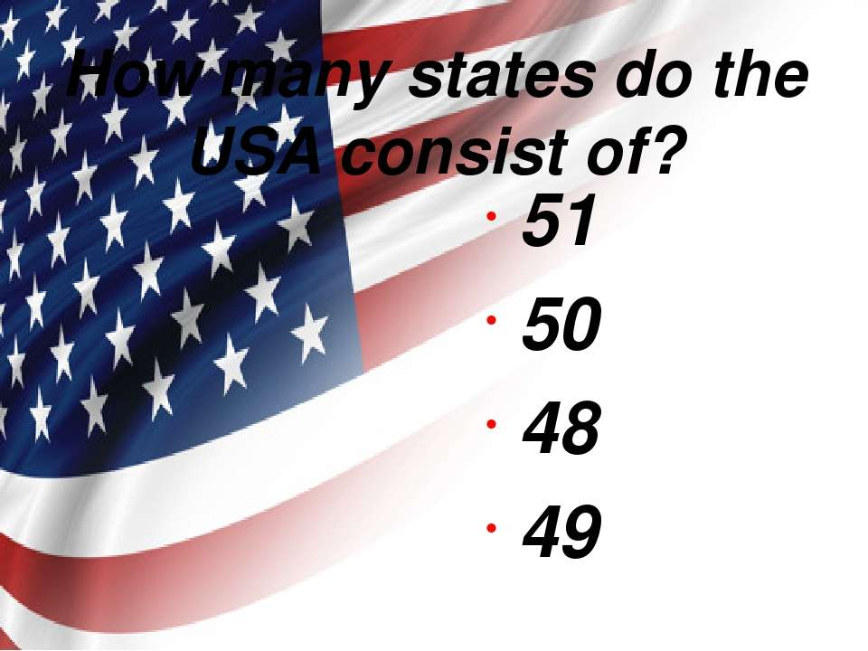 How many states do the USA consist of? 51 50 48 49