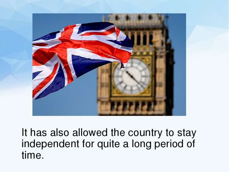 It has also allowed the country to stay independent for quite a long period o...