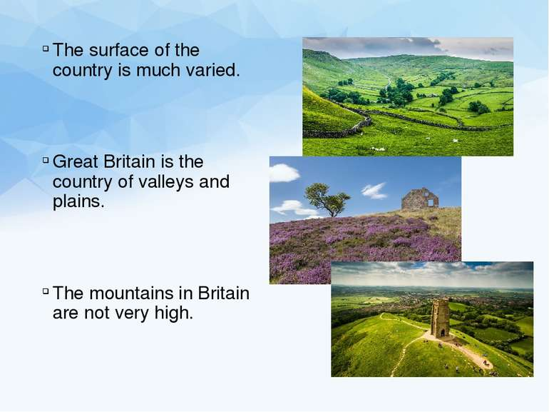 The surface of the country is much varied. Great Britain is the country of va...