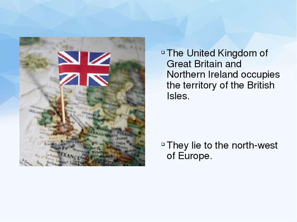 The United Kingdom of Great Britain and Northern Ireland occupies the territo...