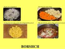 BORSHCH Fry the onion in vegetable oil. Add carrots and continue frying.. Cut...