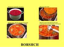 BORSHCH Add beetroots and boil for 10 minutes Add onions and carrots Add bay ...