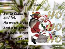 Santa Claus is big and fat, He wears black boots And a bright red hat. His no...