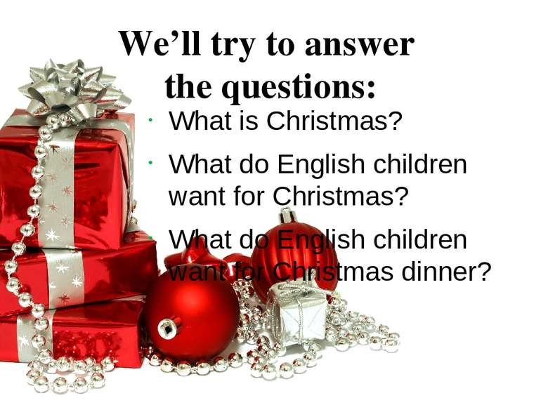 We'll try to answer the questions: What is Christmas? What do English childre...