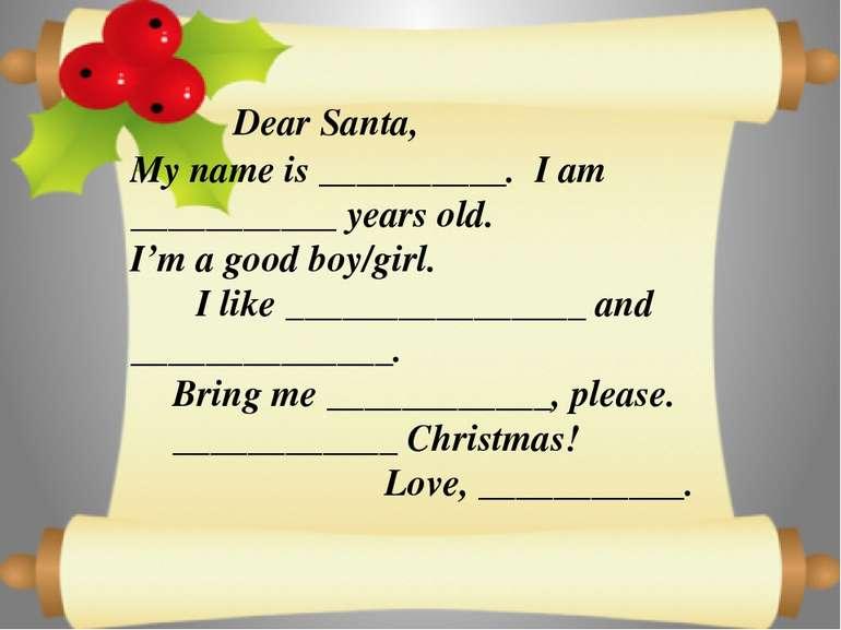 Dear Santa, My name is __________. I am ___________ years old. I'm a good boy...