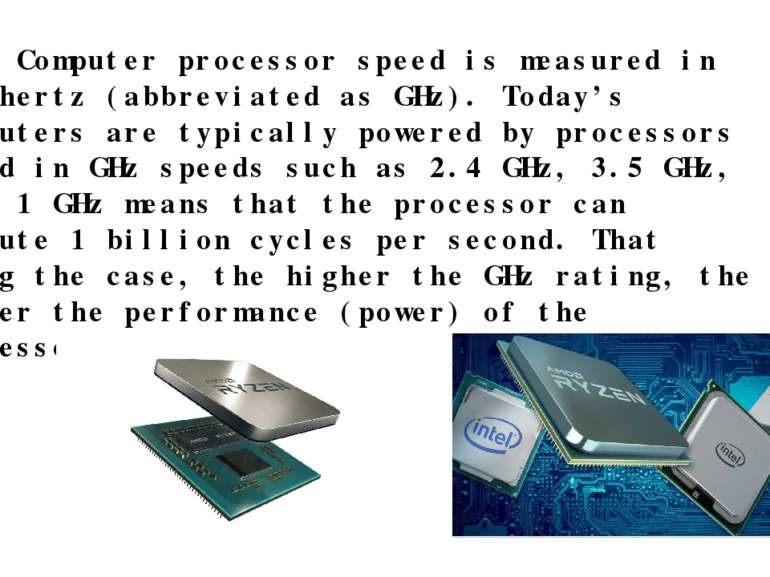 Hz – Computer processor speed is measured in gigahertz (abbreviated as GHz). ...