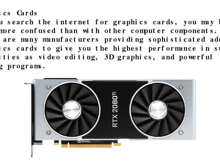 Graphics Cards If you search the internet for graphics cards, you may be even...
