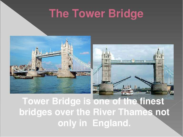 Tower Bridge is one of the finest bridges over the River Thames not only in E...