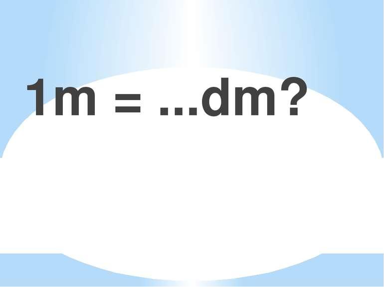1m = ...dm?