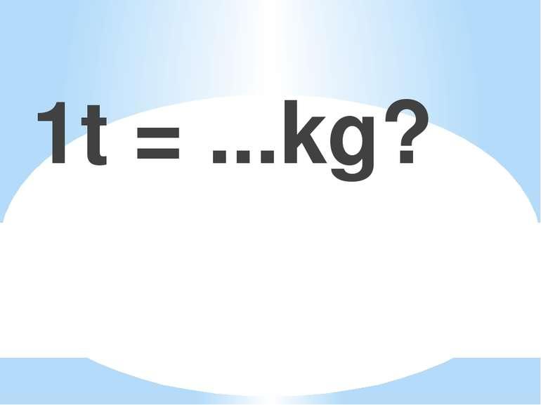 1t = ...kg?