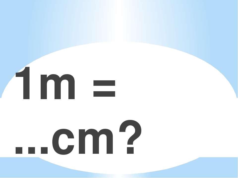 1m = ...cm?
