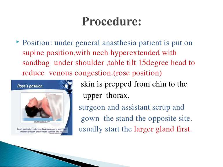 Position: under general anasthesia patient is put on supine position,with nec...