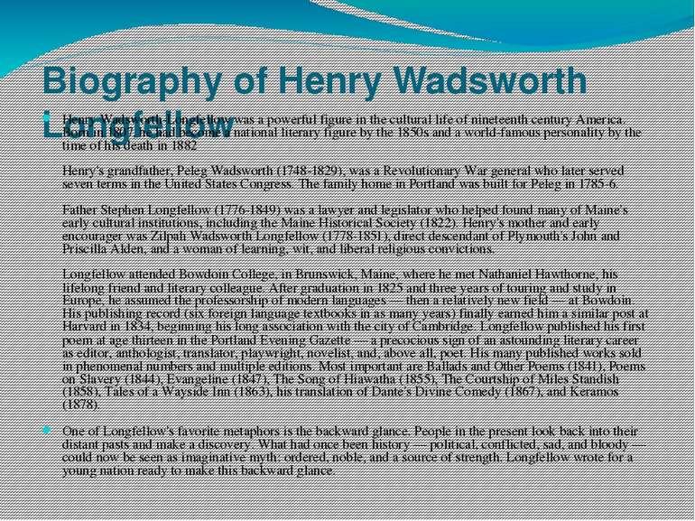 Biography of Henry Wadsworth Longfellow Henry Wadsworth-Longfellow was a powe...
