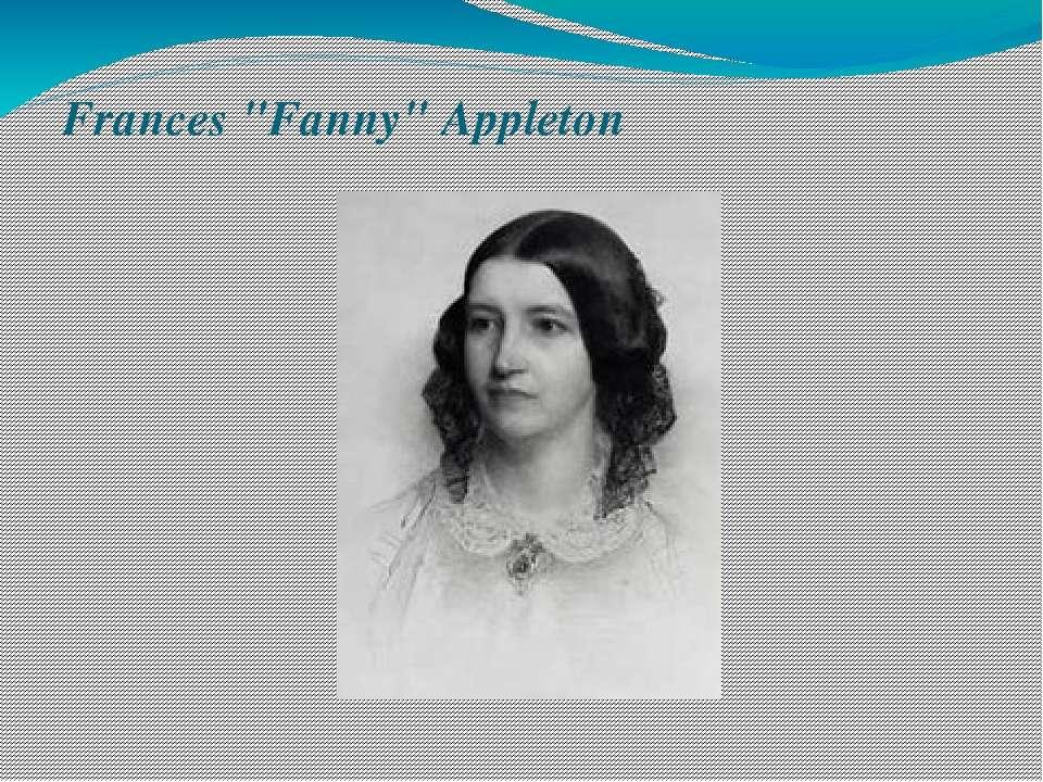 "Frances ""Fanny"" Appleton"