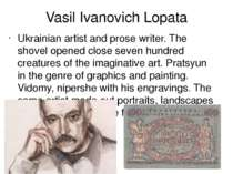 Vasil Ivanovich Lopata Ukrainian artist and prose writer. The shovel opened c...