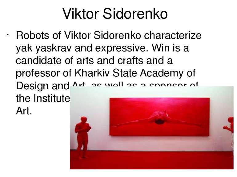 Viktor Sidorenko Robots of Viktor Sidorenko characterize yak yaskrav and expr...