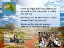 У XVIII ст. перші поселенці завезли до Австралії кролів. Природних ворогів у ...