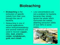 Bioleaching Bioleaching is the extraction of specific metals from their ores ...