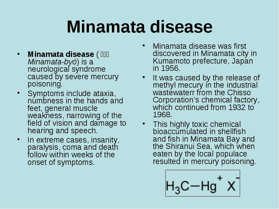 Minamata disease Minamata disease (水俣病 Minamata-byō) is a neurological syn...