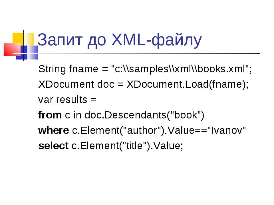 "Запит до XML-файлу String fname = ""c:\\samples\\xml\\books.xml""; XDocument do..."