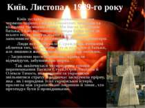 Київ зустрів нас неочікуваним сяєвом червоно-чорних і жовто-блакитних прапорі...