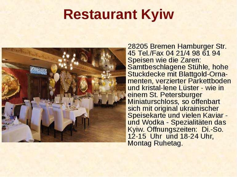 Restaurant Kyiw 28205 Bremen Hamburger Str. 45 Tel./Fax 04 21/4 98 61 94 Spei...