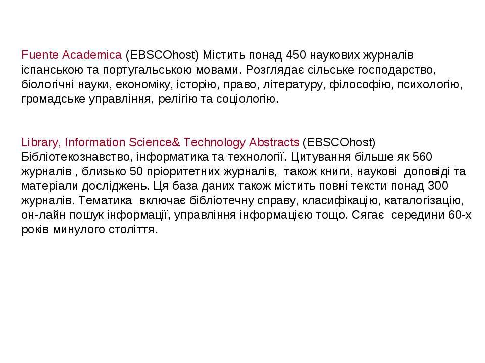 Fuente Academica (EBSCOhost) Містить понад 450 наукових журналів іспанською т...