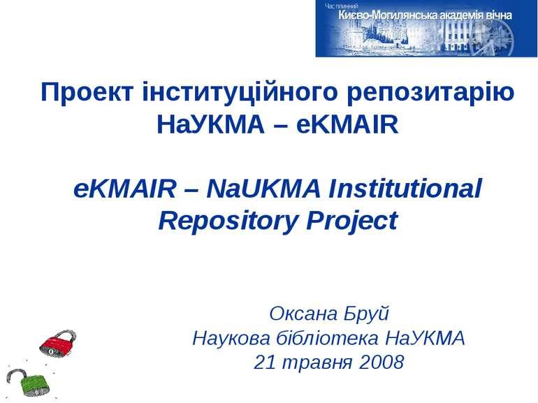 Проект інституційного репозитарію НаУКМА – eKMAIR eKMAIR – NaUKMA Institution...