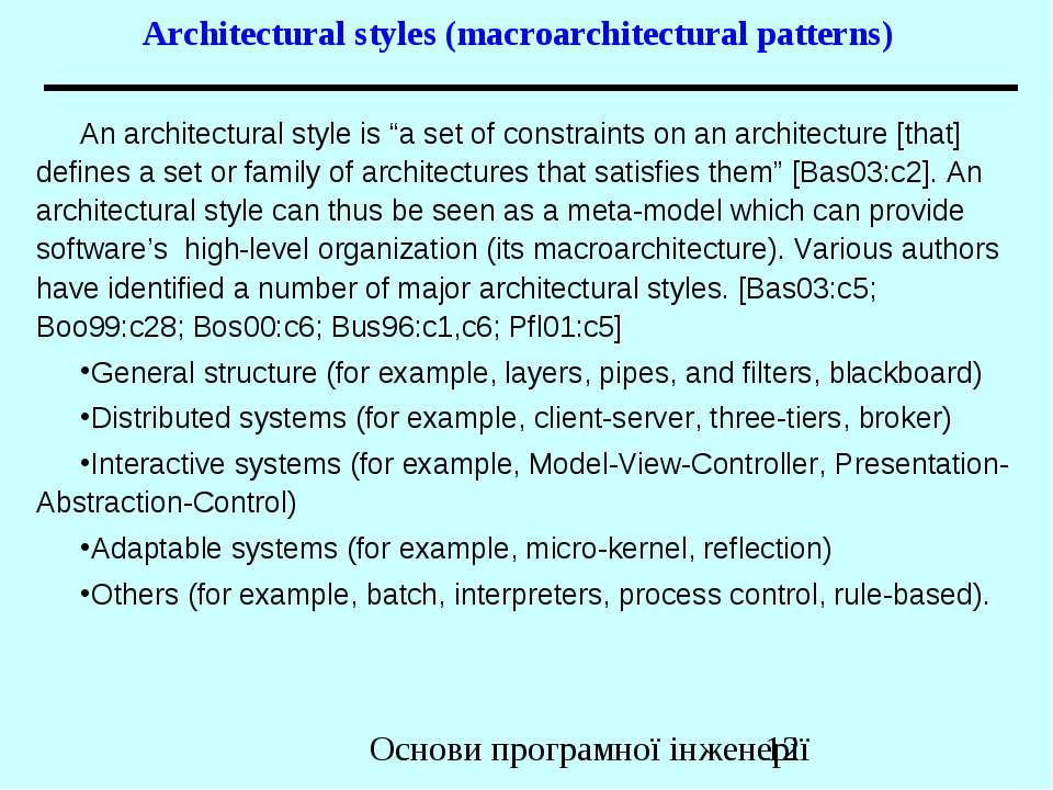 Architectural styles (macroarchitectural patterns) An architectural style is ...