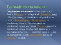 Географічне положення Географічне положення— знаходиться у ЗахіднійЄвропі, ...