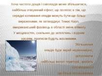 Хоча частота дощів і снігопадів може збільшитися, найбільш очікуваний ефект, ...