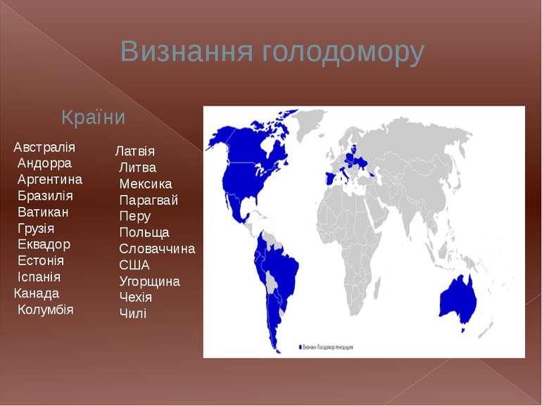 Визнання голодомору Країни Австралія Андорра Аргентина Бразилія Ватикан Грузі...