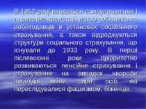В 1952 році вводиться самоуправління і паритетне представництво робітників та...