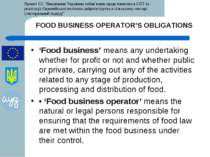 FOOD BUSINESS OPERATOR'S OBLIGATIONS 'Food business' means any undertaking wh...