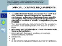 OFFICIAL CONTROL REQUIREMENTS 4. Audits of HACCP-based procedures shall verif...