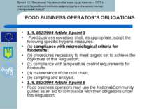 FOOD BUSINESS OPERATOR'S OBLIGATIONS 1. 5. 852/2004 Article 4 point 3 Food bu...
