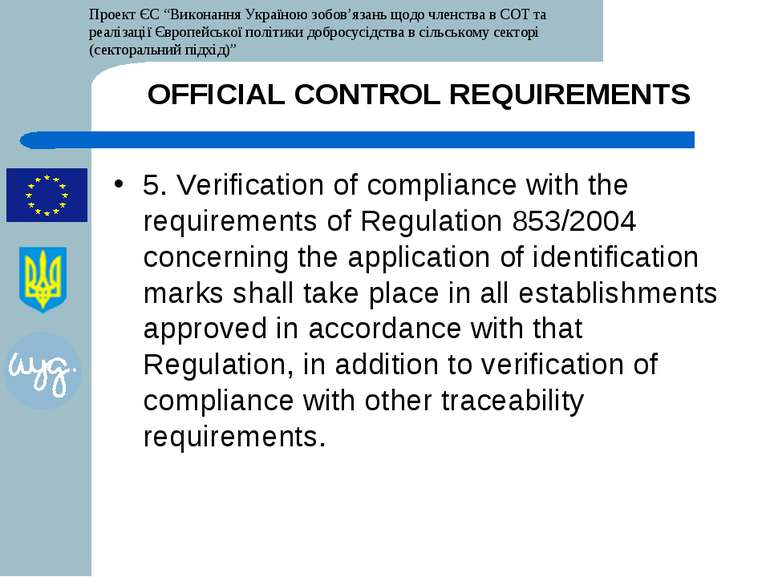 OFFICIAL CONTROL REQUIREMENTS 5. Verification of compliance with the requirem...
