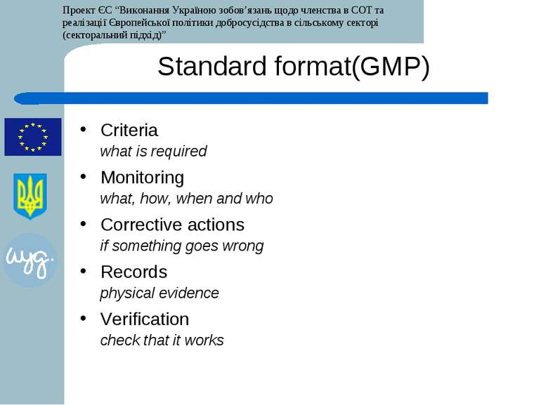 Standard format(GMP) Criteria what is required Monitoring what, how, when and...