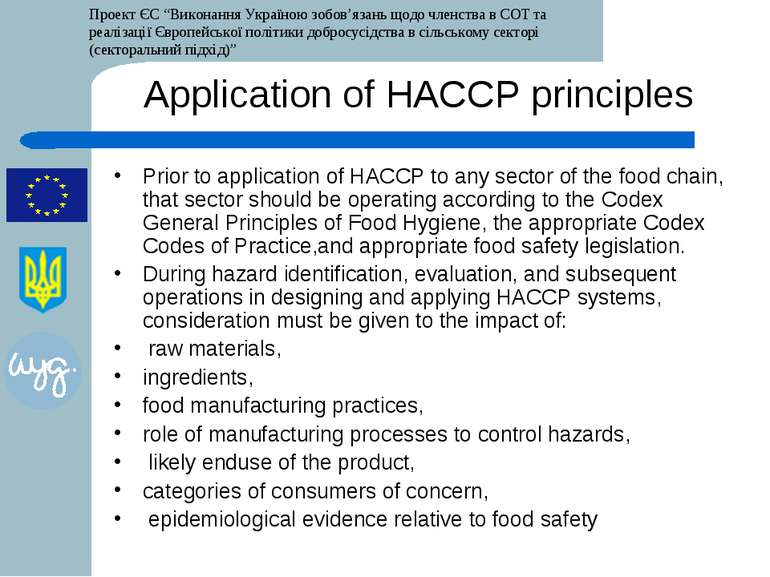 Application of HACCP principles Prior to application of HACCP to any sector o...