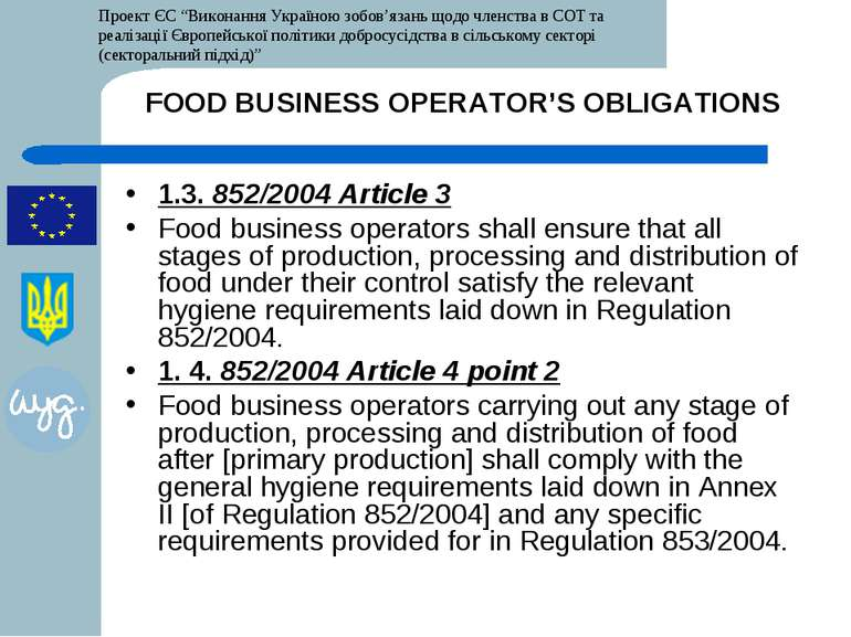 FOOD BUSINESS OPERATOR'S OBLIGATIONS 1.3. 852/2004 Article 3 Food business op...