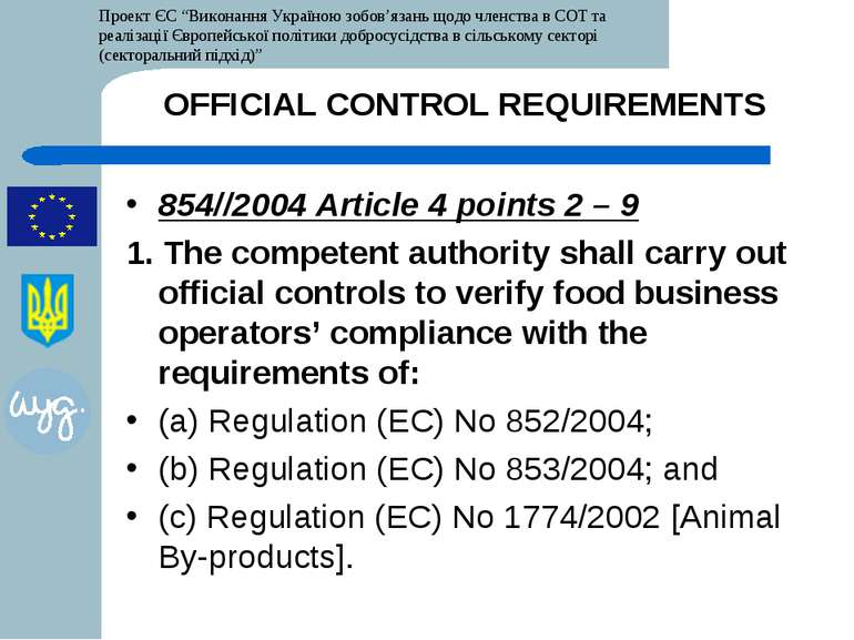 OFFICIAL CONTROL REQUIREMENTS 854//2004 Article 4 points 2 – 9 1. The compete...