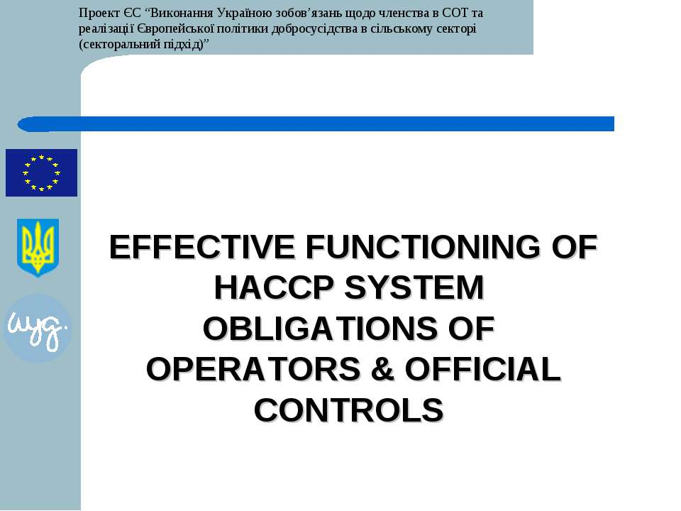 EFFECTIVE FUNCTIONING OF HACCP SYSTEM OBLIGATIONS OF OPERATORS & OFFICIAL CON...