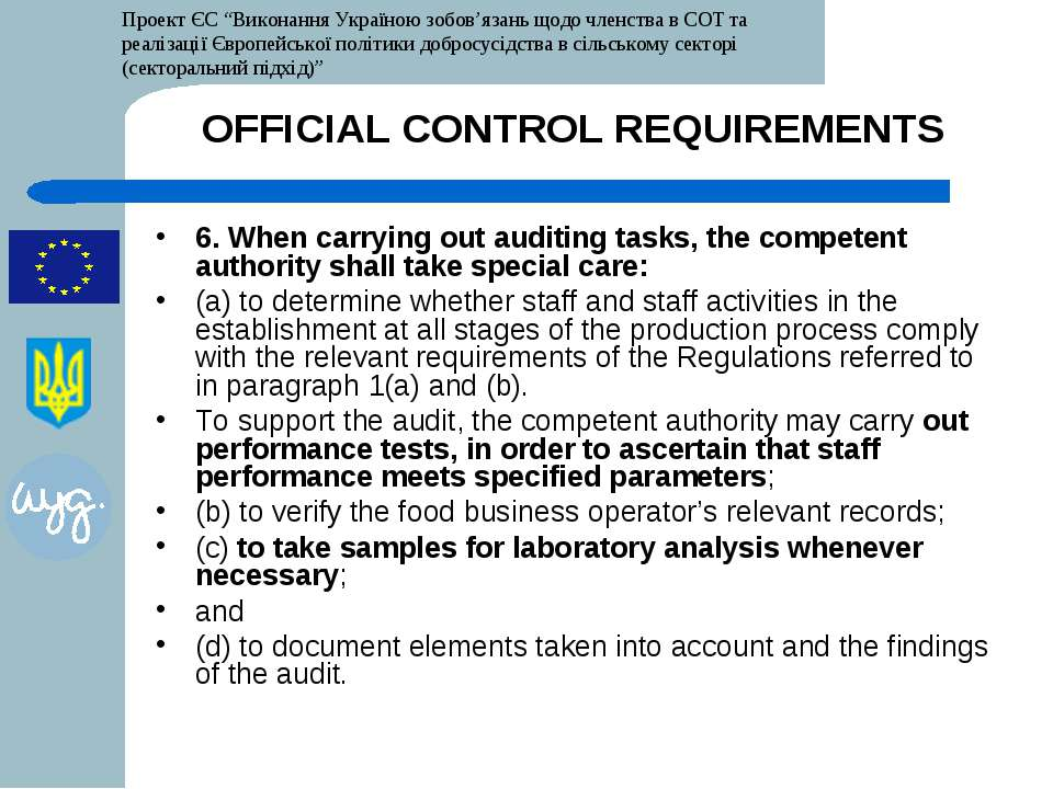 OFFICIAL CONTROL REQUIREMENTS 6. When carrying out auditing tasks, the compet...
